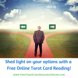 Shed light on your options with a Free Tarot Reading