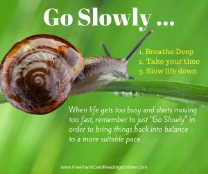 Go Slowly ...