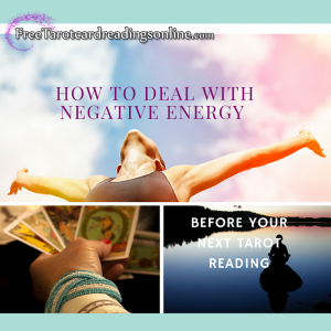 How to Deal with Negative Energy Before Tarot Reading